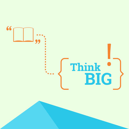 Inspirational quote. Think big. wise saying in brackets Illustration