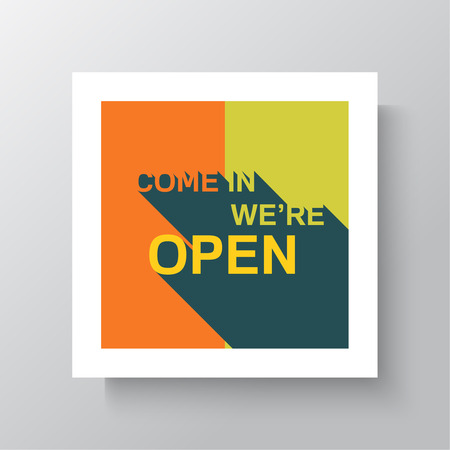 come up: Come in We are Open sign with information welcoming shop visitors.  poster in a frame hanging on the wall. mock up. flat design with a long shadow. Illustration