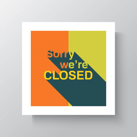 apologize: Sorry  We Are Closed Sign - Closed retail store red vector illustration symbol. poster in a frame hanging on the wall. mock up. flat design with a long shadow.