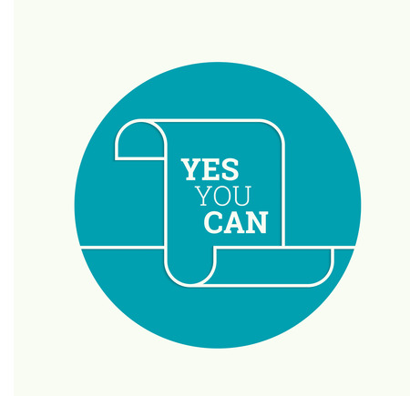 yes you can: Inspirational quote. Yes you can. wise saying in Blank scroll. minimal design. Outline. For web and mobile application