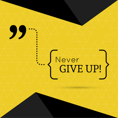 Inspirational quote. Never give up. wise saying in brackets