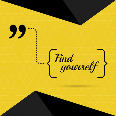 Inspirational quote. Find yourself. wise saying in brackets