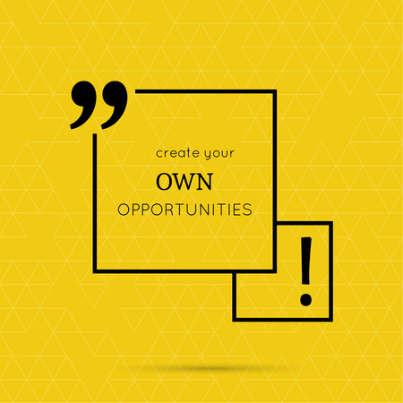 testimonials: Inspirational quote. Create your own opportunities wise saying in square