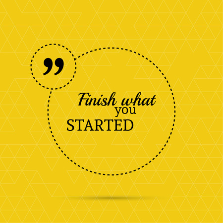 YELLOW: Inspirational quote. Finish what you started. wise saying in square Illustration