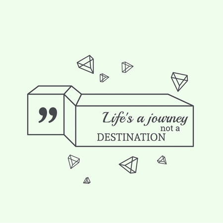 encouraging: Inspirational quote. Life a journey not a destination. wise saying in square