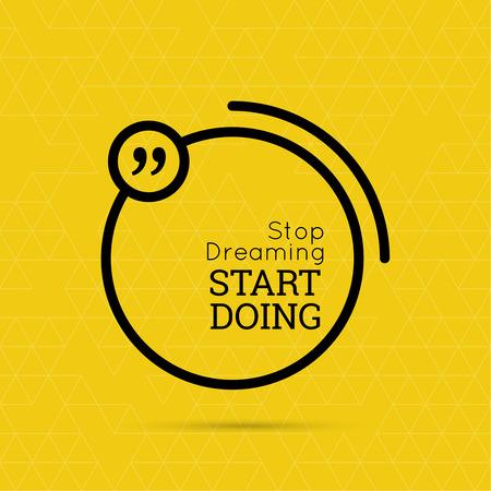 cotizacion: Cita inspirada. Deja de soñar empezar a hacer. refrán sabio en la plaza Vectores
