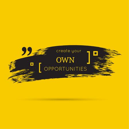 cotizacion: Cita inspirada. Cree sus propias oportunidades. refrán sabio con pincelada negro Vectores