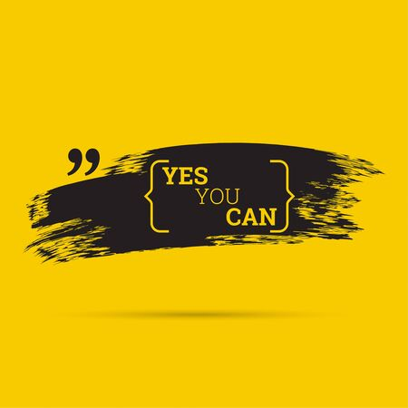 can yes you can: Inspirational quote. Yes you can. wise saying with black brush stroke