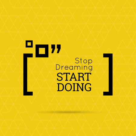 bubble background: Inspirational quote. Stop dreaming start doing. wise saying in square