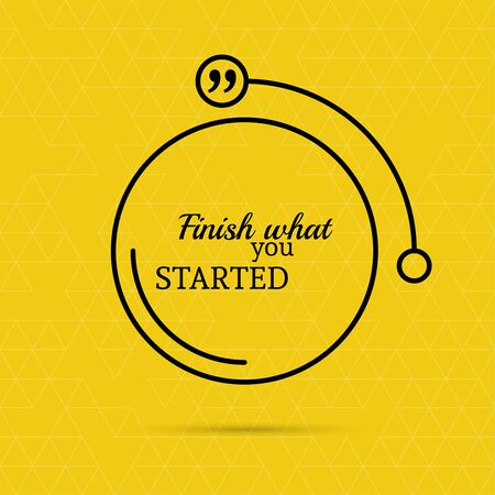double page: Inspirational quote. Finish what you started. wise saying in square Illustration