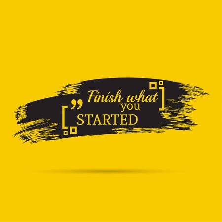 brush stroke: Inspirational quote. Finish what you started. wise saying with black brush stroke Illustration
