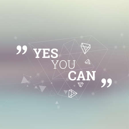 smooth: Abstract neat Blurred Background. Inspirational quote. Yes you can. wise saying in square. Lines and low polygonal scattering elements. Illustration