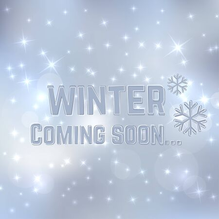 on coming: Winter coming soon. Background with snowflakes and inscription for advertising and ads, announcements