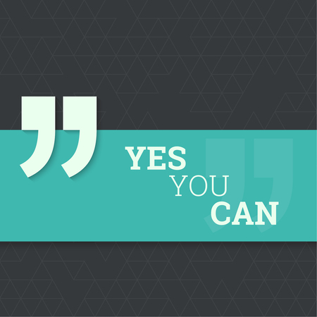 can yes you can: Inspirational quote. Yes you can. wise saying with green banner