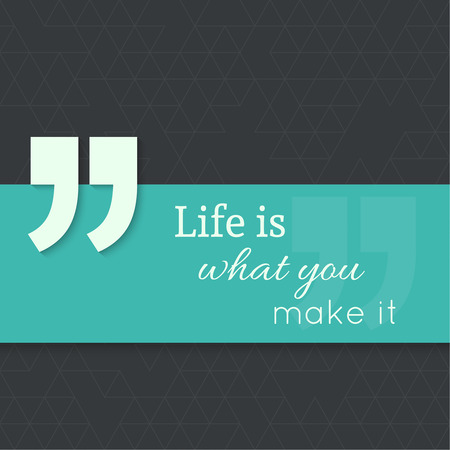 double page: Inspirational quote. Life is what you make it. wise saying with green banner