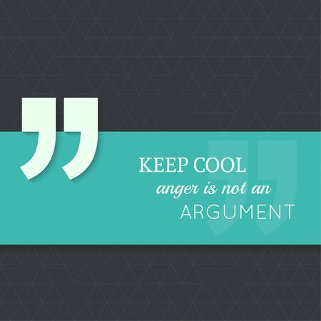 argument: Inspirational quote. Keep cool, anger is not an argument. wise saying with green banner