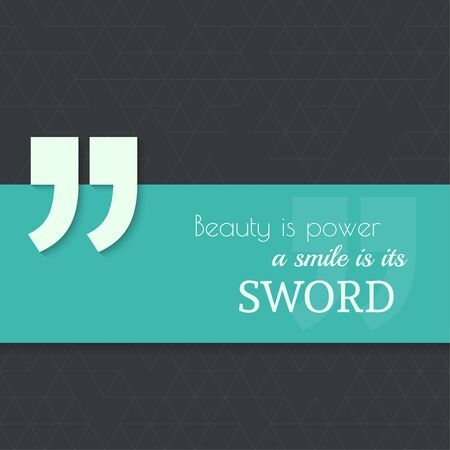 beauty smile: Inspirational quote. Beauty is power a smile is its sword. wise saying with green banner