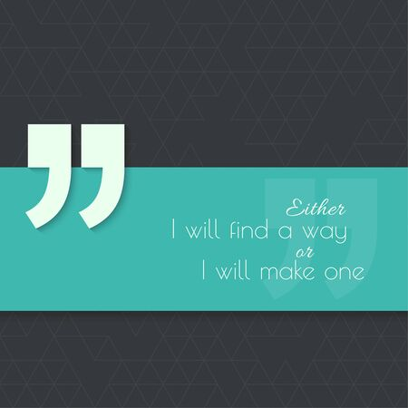 either: Inspirational quote. Either I will find a way, or I will make one. wise saying with green banner Illustration
