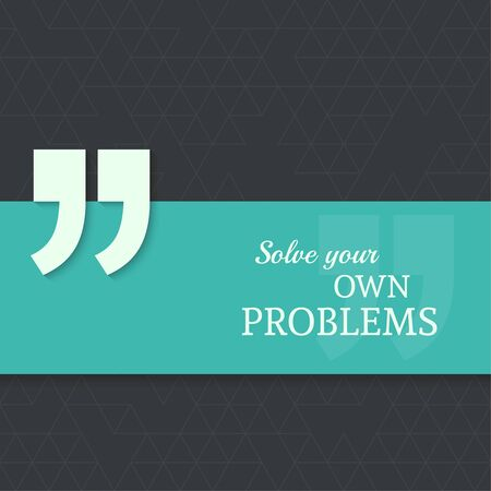 solve: Inspirational quote. Solve your own problems. wise saying with green banner
