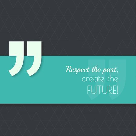 double page: Inspirational quote. Respect the past, create the future. wise saying with green banner