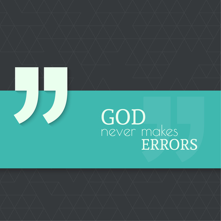 errors: Inspirational quote. God never makes errors. wise saying with green banner
