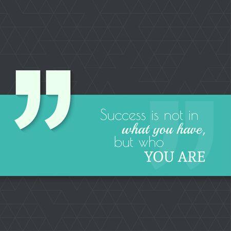 Cita inspirada. El éxito no está en lo que tienes, sino en lo que eres. Sabio, decir, verde, bandera