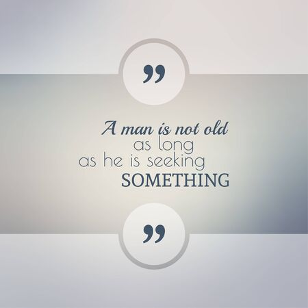 old square: Abstract Blurred Background. Inspirational quote. wise saying in square. for web, mobile app. A man is not old as long as he is seeking something.