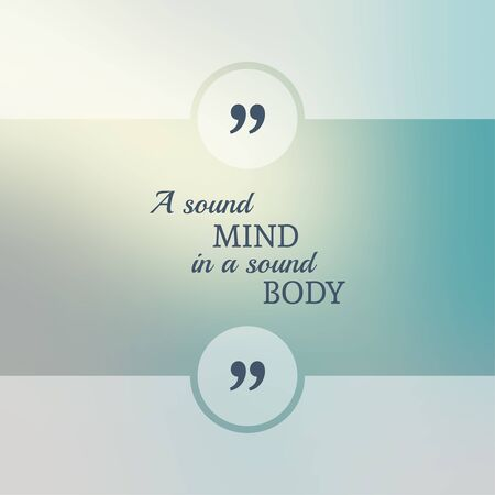 Abstract Blurred Background. Inspirational quote. wise saying in square. for web, mobile app. A sound mind in a sound body.