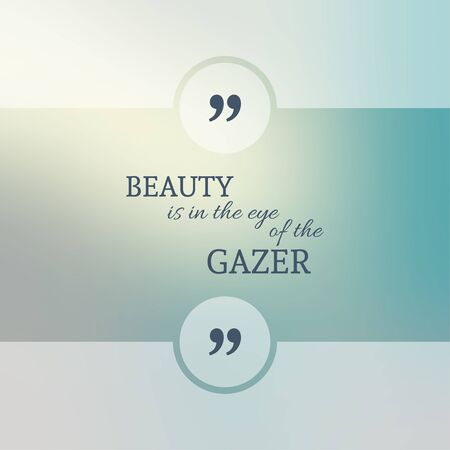 gazer: Abstract Blurred Background. Inspirational quote. wise saying in square. for web, mobile app. Beauty is in the eye of the gazer.