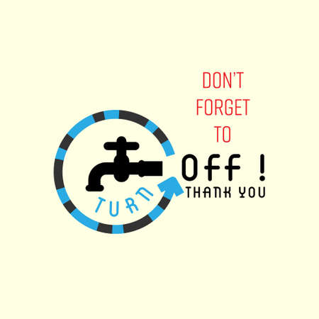 Turn off the tap typographic deisgn with tap and turning arrow icons as a gimmick. Save water concept. Vector illustration.