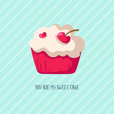 Valentine Day card - cartoon pink sweet cupcake or dessert, lovely phrase and text, cute flat cartoon holiday decor and romantic background, vector illustration for postcard, poster, clothes print