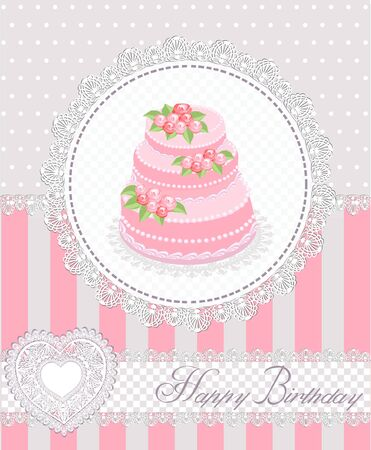 decorated cake: Pink Happy Birthday greeting card with roses decorated cake on lacy napkin. Vector illustration. Illustration