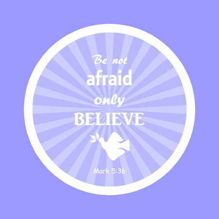 doctrine: Bible verse: Not fear, only believe Mark 5 Chapter