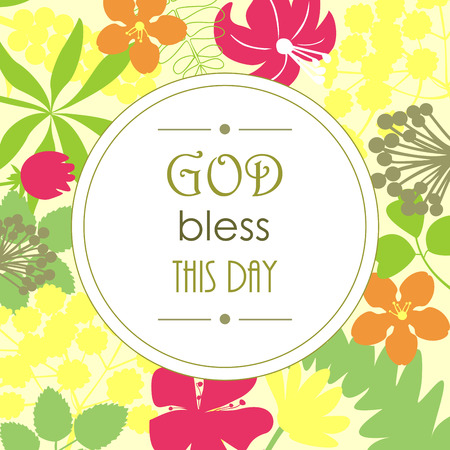 text word: the words in the circle God bless this day, against a floral background