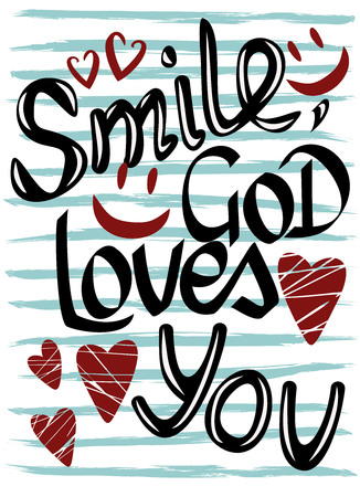 blessed: The inscription handwritten on the striped background, smile, God loves you