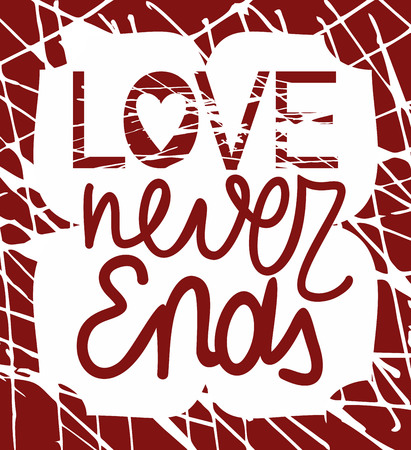 a biblical passage from Corinthians, made by hand, Love never ends