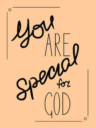 agape: Biblical inscription You are special to God made by hand Illustration