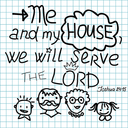 covenant: Bible lettering Me and my house we will serve the Lord. Old Testament Illustration