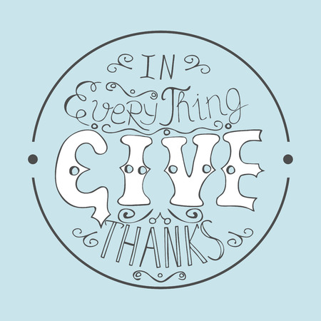 Bible verse In everything give thanks, enclosed in a circle Illustration