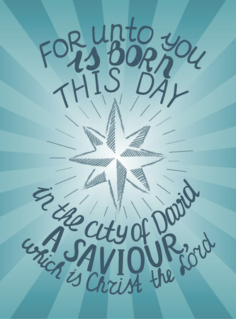 Biblical background with radiating rays and the Christmas star. Lettering unto you is born in the city of David a Saviour, which is Christ the Lord