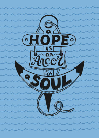 Hand lettering in anchor A Hope is anchor for the soul on a blue background with waves Illustration