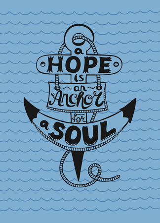 footing: Hand lettering in anchor A Hope is anchor for the soul on a blue background with waves Illustration