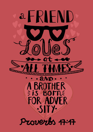 proverbs: Hand lettering a Friend loves at all times and as a brother will come in times of adversity. Bible verse. Proverbs