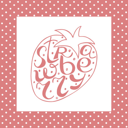 kitchen poster: Hand lettering inscription with Strawberries, made in the form of berries. Fruit. Kitchen poster.