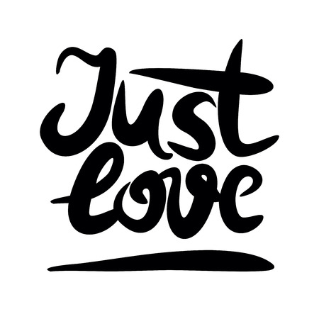 unconditional: Hand lettering that says Just love. Declaration of love. Valentine s day. Poster. Illustration