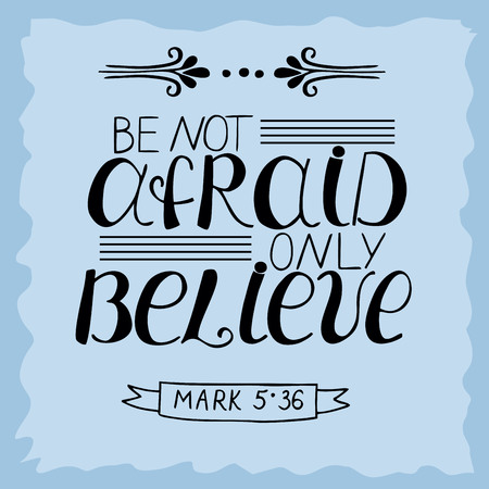 doctrine: Hand lettering Be not afraid, only believe. Biblical background. Christian poster. Vintage.