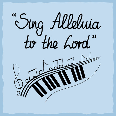 in unison: Hand lettering Sing Hallelujah to the Lord, done on a blue background with notes. Biblical background. Christian poster. Psalm