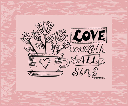 agape: Hand lettering Love covers all sins, is made near the flower pot. Biblical background. Christian poster.
