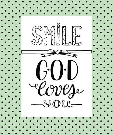 Hand lettering Smile, God loves you. Biblical background. Christian poster. Scripture. Sunday school. Children s Ministry.