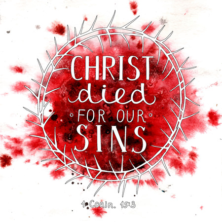 testament: Hand lettering Christ died for our sins made with a crown of thorns and drops of blood. Bible verse. Christian background. Easter. Lamb Of God. New Testament. The gospel.